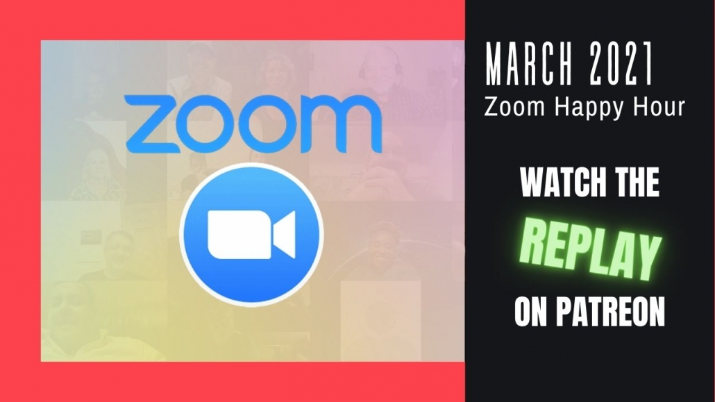 March 2021 Zoom Happy Hour Replay